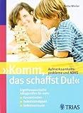Komm. das schaffst Du! Aufmerksamkeitsprobleme und ADHS: Ergotherpeutische Alltagshilfen für mehr / Konzentration / Selbstständigkeit / Selbstvertrauen von Winter. Britta (2010) Broschiert