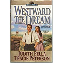Westward the Dream (Ribbons West, Volume 1) [Gebundene Ausgabe] by Judith Pella