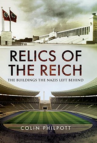 Relics of the Reich: The Buildings The Nazis Left Behind (English Edition)