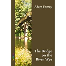 The Bridge on the River Wye