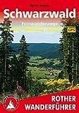 Schwarzwald Ferwanderwege: Westweg - Mittelweg - Ostweg. Mit GPS-Tracks. (Rother Wanderführer)