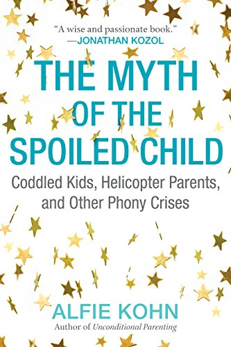 The Fiction of the Spoiled Sprog: Coddled Kids, Helicopter Parents, and Other Phony Crises