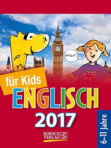 Sprachkalender Englisch für Kids 2017 Tages-Abreißkalender