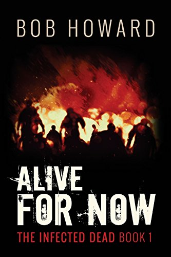 Alive for Now: The Infected Dead Book 1: Volume 1