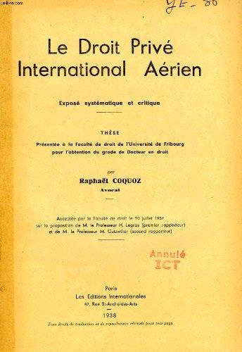 Le droit prive international aerien, expose systematique et critique (these)