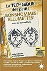La Technique des petits Bonshommes Allumettes ! par Lucie Bernier & Robert Lenghan