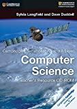 Cover of: Cambridge International AS and A Level Computer Science Teacher's Resource CD-ROM   Sylvia Langfield, Dave Duddell
