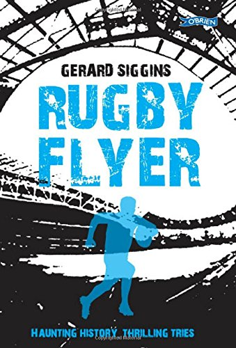 Rugby Flyer: Haunting history, thrilling tries (Rugby Spirit)