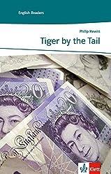 Tiger by the Tail: Englische Lektüre für das 3. Lernjahr. Mit Annotationen (English Readers)
