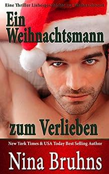 Ein Weihnachtsmann zum Verlieben: Eine Thriller Liebesgeschichte zur Weihnachtszeit