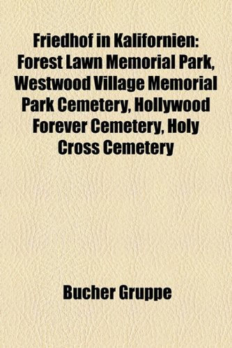 Forest Lawn Memorial (Friedhof in Kalifornien: Forest Lawn Memorial Park, Westwood Village Memorial Park Cemetery, Hollywood Forever Cemetery, Holy Cross Cemetery)