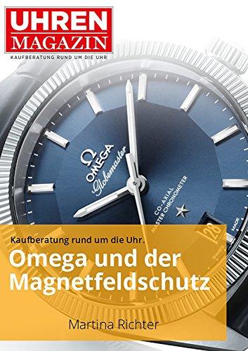 Omega und der Magnetfeldschutz (Ratgeber Uhren und Schmuck) (Große Marke-uhren)