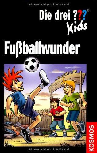 Kosmos (Franckh-Kosmos) Die drei ??? Kids. Fußballwunder (drei Fragezeichen): Dreifachband: Fußball-Alarm, Fußballgötter, Falsche Fußballfreunde