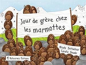 """Afficher """"Jour de grève chez les marmottes"""""""