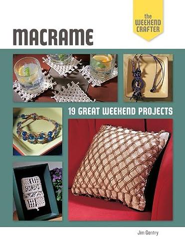 Macrame: 19 Great Weekend Projects