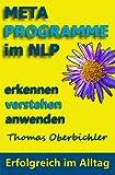 Metaprogramme im NLP erkennen, verstehen, anwenden (Erfolgreich im Alltag 2)