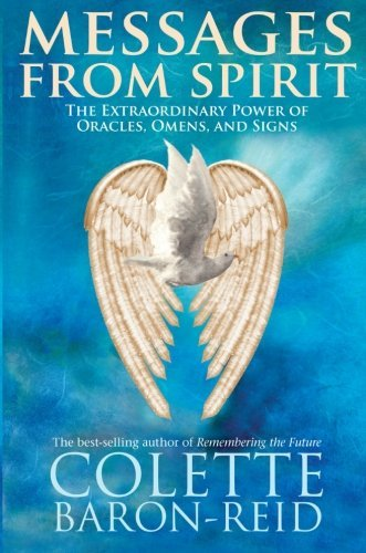 Messages From Spirit: The Extraordinary Power Of Oracles, Omens And Signs by Colette Baron-Reid (29-May-2008) Paperback