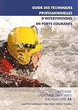 Guide des techniques professionnelles d'intervention en forts courants - Méthode sauvetage eaux vives inondations 34