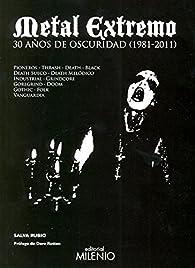 Metal extremo: 30 años de oscuridad par Salva Rubio