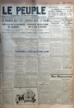 PEUPLE (LE) [No 1575] du 02/05/1925 - LE PREMIER MAI S'EST DEROULE DANS LE CALME - PARIS AVAIT HIER SA PHYSIONOMIE DES DIMANCHES - LE CHOMAGE A ETE COMPLET DANS LE BATIMENT IMPORTANT DANS LA METALLURGIE - PAS DE TAXIS - TRES PEU DE CAMIONS PAR FRANCIS MILLION - UNE PROTESTATION - D'IMPOSANTES MANIFESTATIONS ONT EU LIEU EN PROVINCE - PARTOUT OU IL FUT EXPOSE - LE PROGRAMME DE LA C.G.T. A ETE APPROUVE ET ACCLAME - DE NOMBREUX CORTEGES - DE GRANDES REUNIONS - SUR LE VIF PAR JEAN ZISKA - EN TURQUIE par Collectif