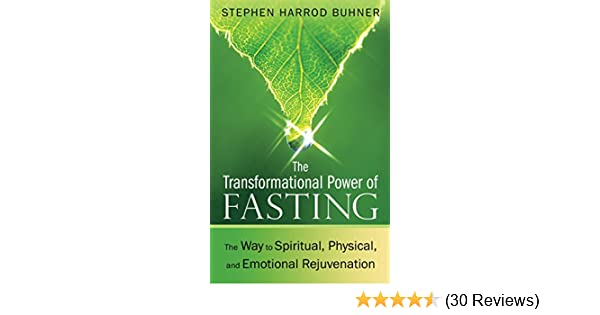 The Transformational Power of Fasting: The Way to Spiritual