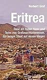 Eritrea: Oase am Roten Meer und Opfer von Großmachtinteressen. Ein junger Staat auf neuen Wegen (Verlag am Park) -