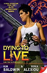 Dying to Live (Elite Operatives series Book 4)