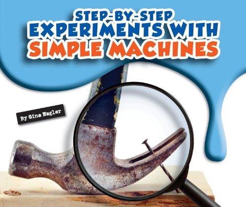 Step By Step Experiments With Simple Machines