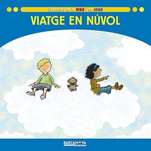 Viatge en núvol (Llibres Infantils I Juvenils - Sopa De Contes - Els Contes De La Sika I En Joan)