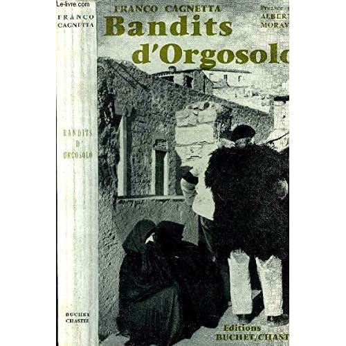 Bandits d'orgosolo. préface par alberto moravia. traduit de l'italien par michel thurlotte. reportage photographique par pablo volta. paris, 1963