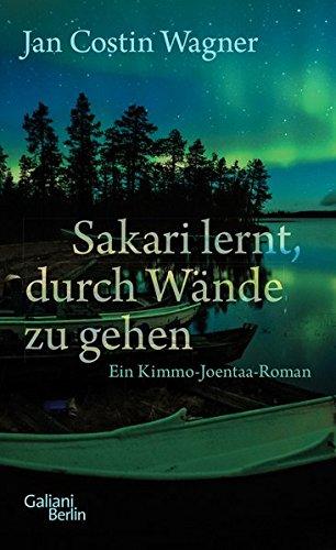 Jan Costin Wagner: Sakari lernt, durch Wände zu gehen