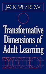 Transformative Dimensions of Adult Learning (Jossey Bass Higher & Adult Education Series)