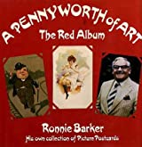 A Pennyworth of Art,the Red Album: His Own Collection of Pictures Postcards