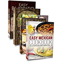 Easy Mexican Cookbook Box Set: Easy Mexican Cookbook, Easy Taco Cookbook, Easy Burrito Cookbook, Easy Quesadilla Cookbook (Mexican Cookbook, Mexican Recipes, ... Mexican, Mexican Food 1) (English Edition)