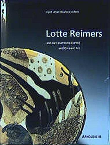 Lotte Reimers und die keramische Kunst: And Ceramic Art