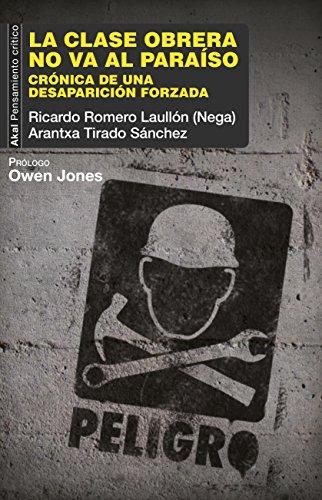 LA CLASE OBRERA NO VA AL PARAÍSO (Pensamiento crítico) por Ricardo Romero Laullón (Nega)