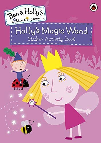 Ben and Holly's Little Kingdom: Holly's Magic Wand Sticker Activity Book (Ben & Holly's Little Kingdom) by Ladybird (1-May-2014) Paperback