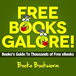 Free Books Galore! Booko's Guide To Thousands of Free eBooks (English Edition) von [Bookworm, Booko]