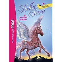 Bella Sara 03 - La victoire de Marie