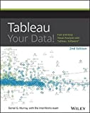 Tableau Your Data!: Fast and Easy Visual Analysis with Tableau Software