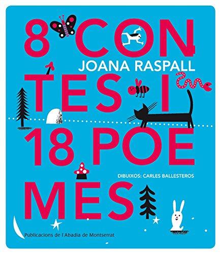 8 contes i 18 poemes por Joana Raspall i Juanola