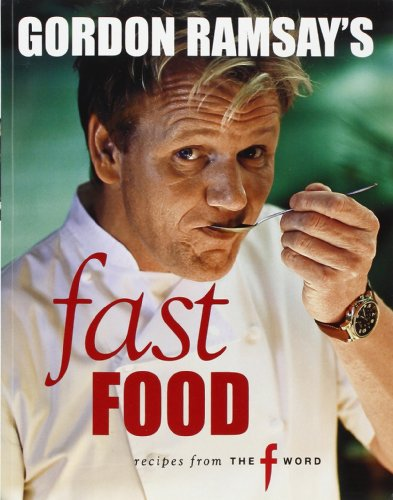 Gordon Ramsey's fast food: recipes from the f word (E)