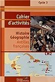 Histoire Géographie CM2 : Cahier d'activités Antilles françaises...