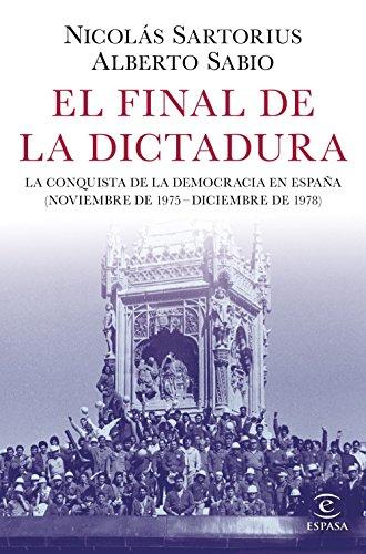 El final de la dictadura: La conquista de la democracia en España (Noviembre de 1975 - Diciembre de 1978)