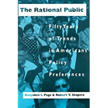 The Rational Public: Fifty Years of Trends in Americans' Policy Preferences (American Politics and Political Economy Series) (American Politics & Political Economy)