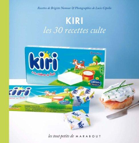 Kiri, les 30 recettes culte par Brigitte Namour