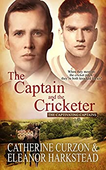 The Captain and the Cricketer (Captivating Captains Book 2) by [Curzon, Catherine, Harkstead, Eleanor]