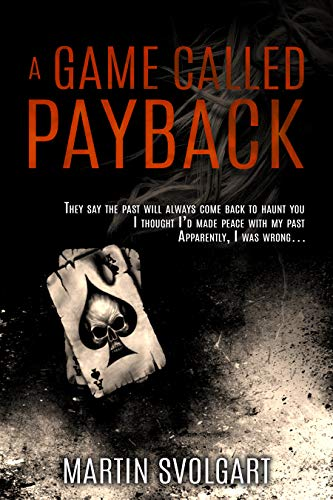 A Game Called Payback by [Svolgart, Martin]
