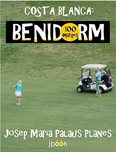 Descargar Libro Costa Blanca: Benidorm (100 imatges) (Catalan Edition) de JOSEP MARIA PALAUS PLANES