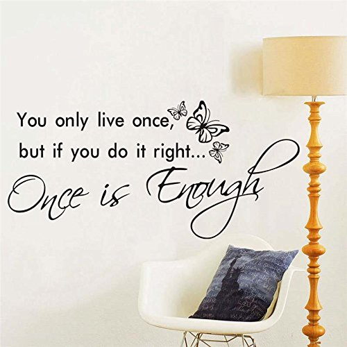 Inspirational You Only Live Once But If You Do It Right Once is Enough Quotes Wall Stickers Home Decor Vinyl Decal DIY Mu 42x88cm - Quotes Inspirational Wand-aufkleber